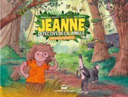Album BD Jeanne, détective de la jungle de Lucie Maillot