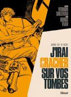 Album BD J'irai cracher sur vos tombes de Rafael Ortiz