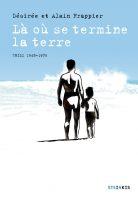 Album BD Là où se termine la terre de Désirée et Alain Frappier