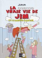 Album BD La presque vraie vie de Jim par Jimm